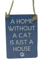 'A HOME WITHOUT A CAT IS JUST A HOUSE' MINI METAL SHABBY CHIC PLAQUE..
